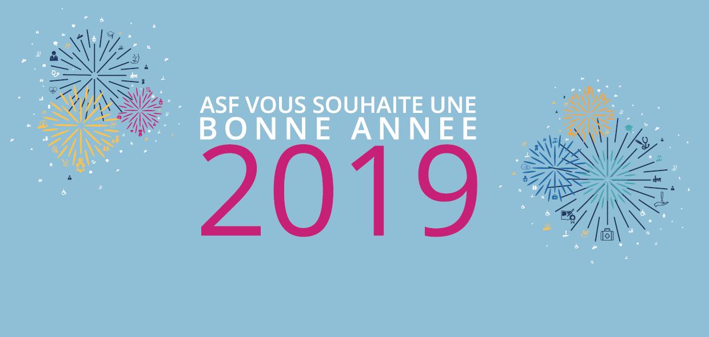 Le groupe ASF vous souhaite une bonne année 2019 !