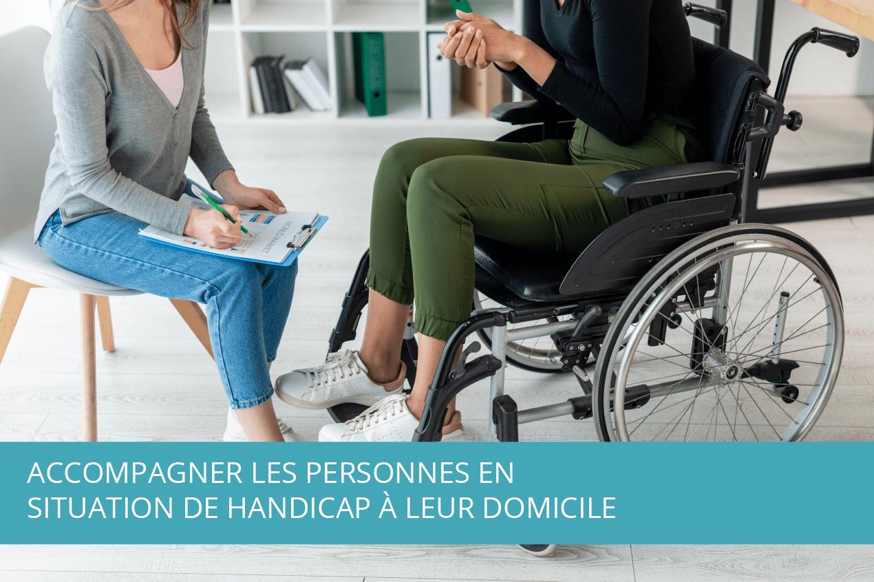 Accompagner les personnes en situation de handicap à leur domicile