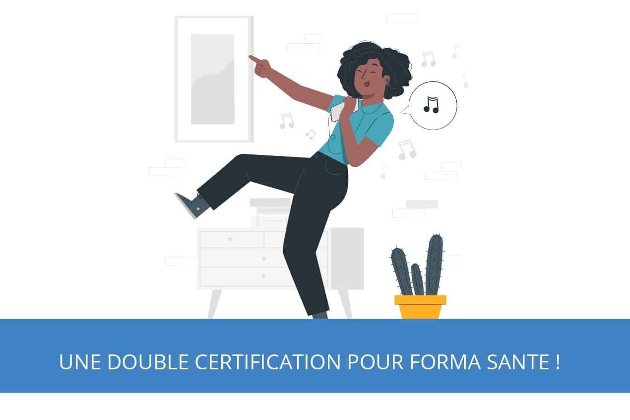 Une double certification pour FORMA SANTE !